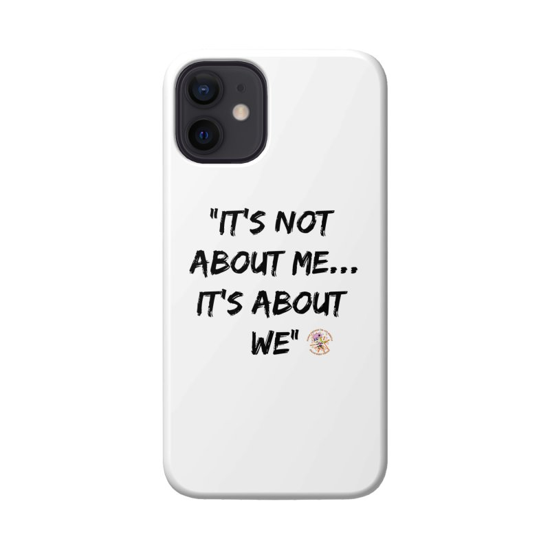 It's Not About Me, It's About We Accessories Phone Case by Power Thru the 4th Whistle Roller Derby Podcast