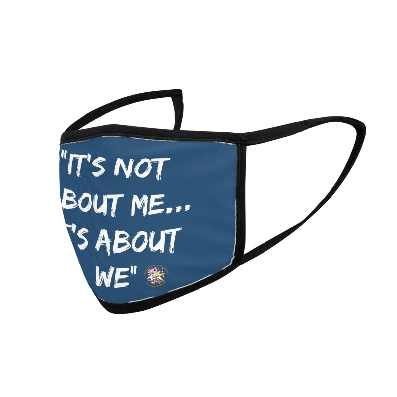It's Not About Me, It's About We Accessories Face Mask by Power Thru the 4th Whistle Roller Derby Podcast