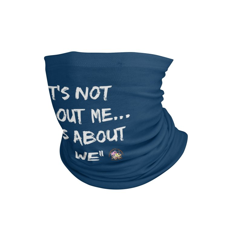 It's Not About Me, It's About We Accessories Neck Gaiter by Power Thru the 4th Whistle Roller Derby Podcast