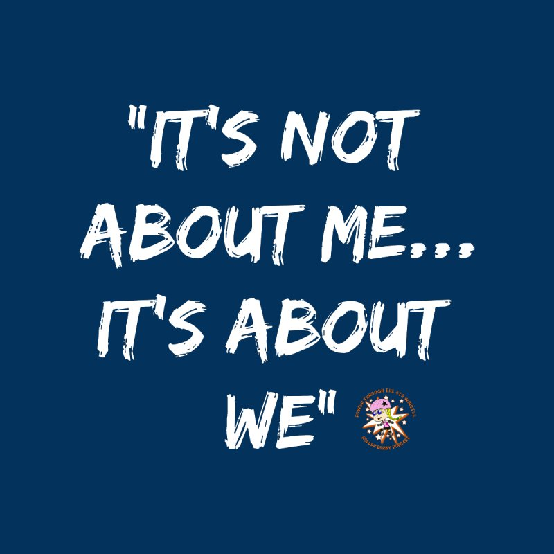 It's Not About Me, It's About We Kids Baby T-Shirt by Power Thru the 4th Whistle Roller Derby Podcast