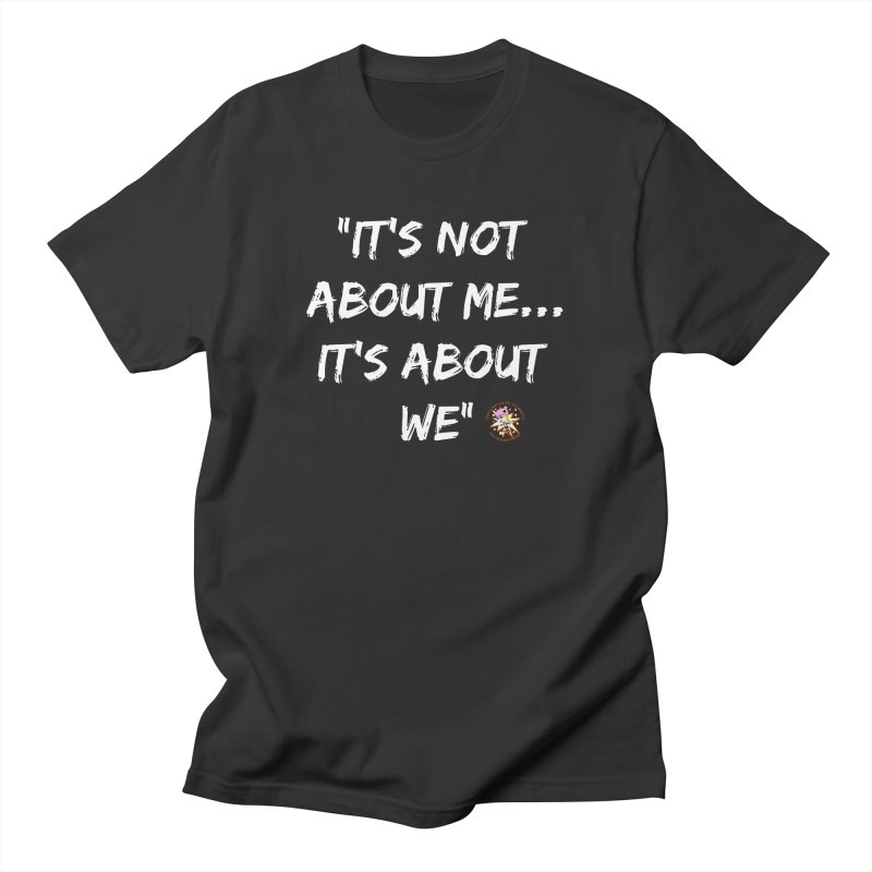 It's Not About Me, It's About We Men's T-Shirt by Power Thru the 4th Whistle Roller Derby Podcast