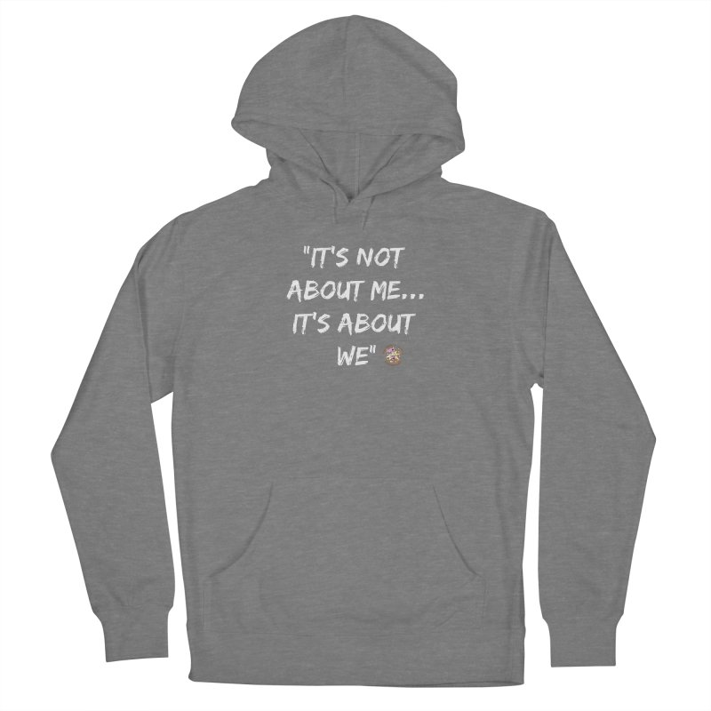 It's Not About Me, It's About We Women's Pullover Hoody by Power Thru the 4th Whistle Roller Derby Podcast