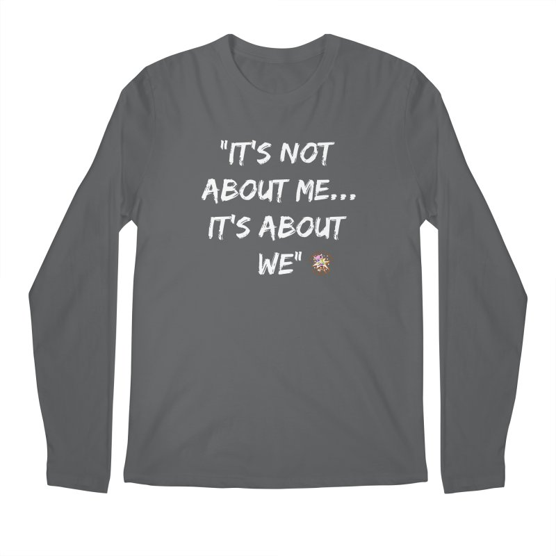 It's Not About Me, It's About We Men's Longsleeve T-Shirt by Power Thru the 4th Whistle Roller Derby Podcast