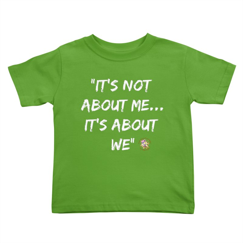 It's Not About Me, It's About We Kids Toddler T-Shirt by Power Thru the 4th Whistle Roller Derby Podcast