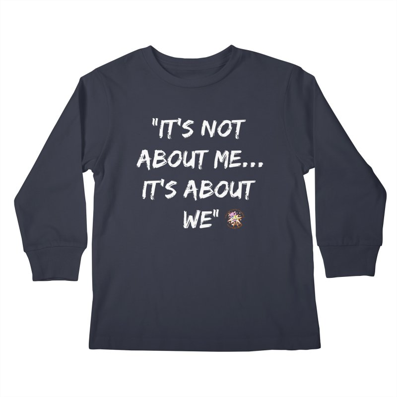 It's Not About Me, It's About We Kids Longsleeve T-Shirt by Power Thru the 4th Whistle Roller Derby Podcast