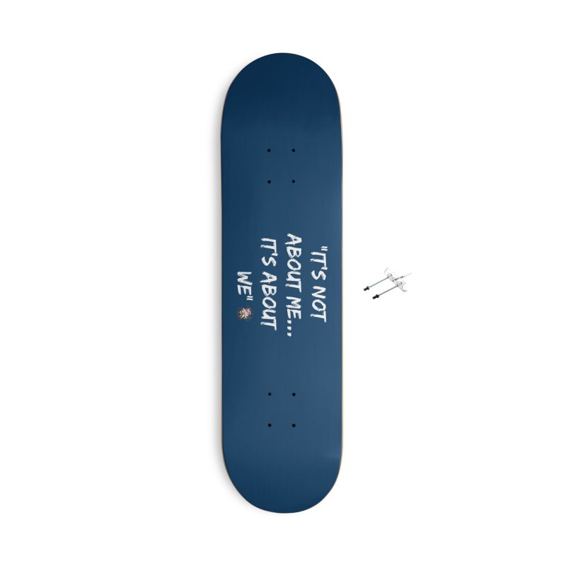 It's Not About Me, It's About We Accessories Skateboard by Power Thru the 4th Whistle Roller Derby Podcast