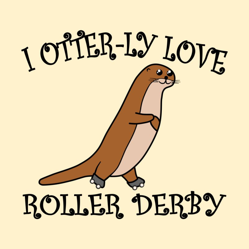 I OTTER-LY LOVE ROLLER DERBY Kids T-Shirt by Power Thru the 4th Whistle Roller Derby Podcast