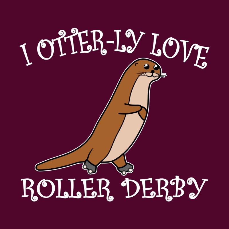 I OTTER-LY LOVE ROLLER DERBY Kids Toddler T-Shirt by Power Thru the 4th Whistle Roller Derby Podcast