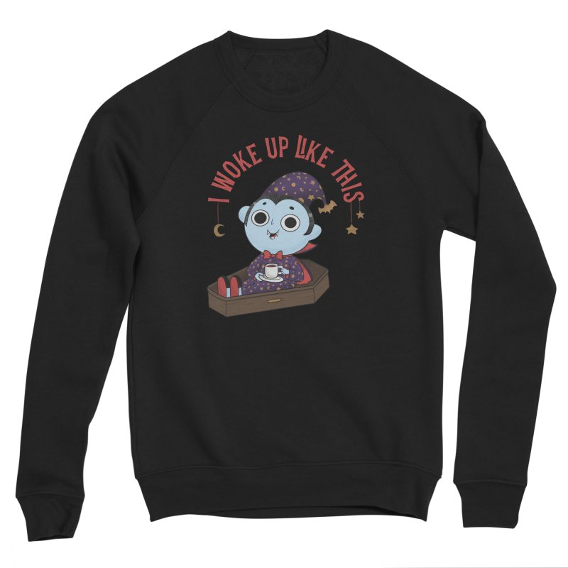 Woke up Women's Sponge Fleece Sweatshirt by Pepe Rodríguez