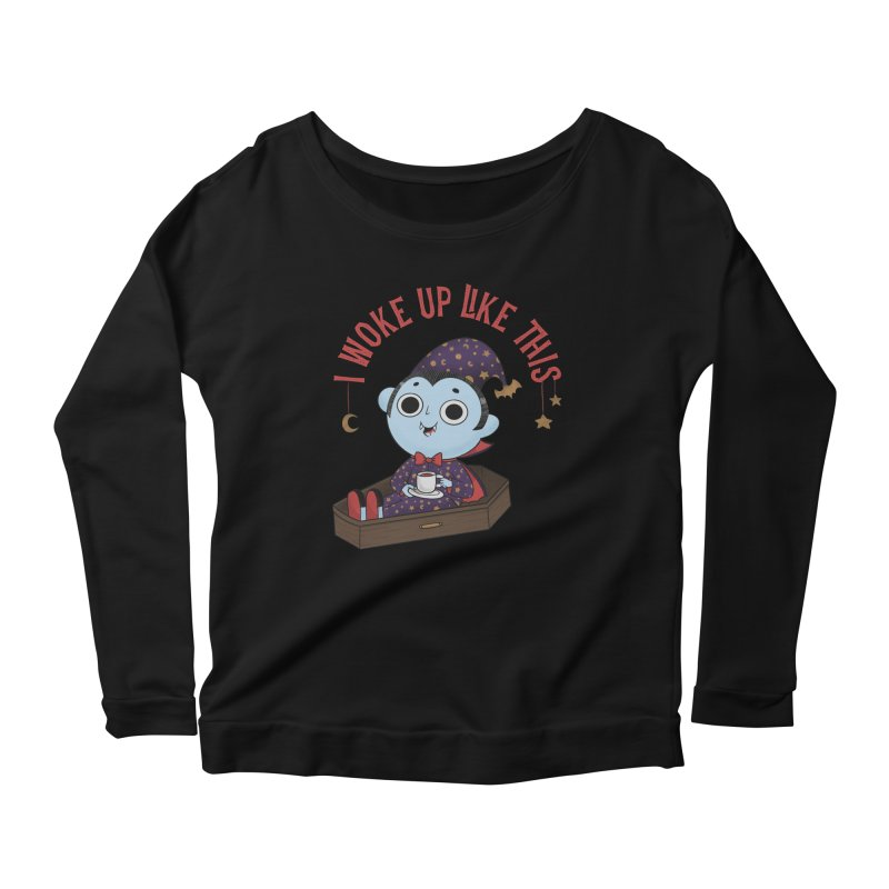 Woke up Women's Scoop Neck Longsleeve T-Shirt by Pepe Rodríguez
