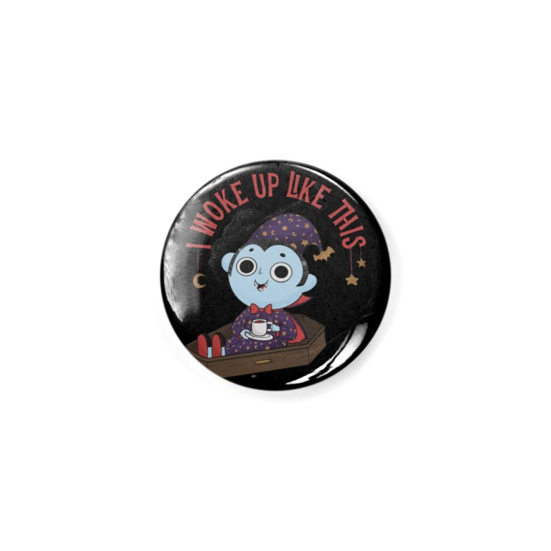 Woke up Accessories Button by Pepe Rodríguez