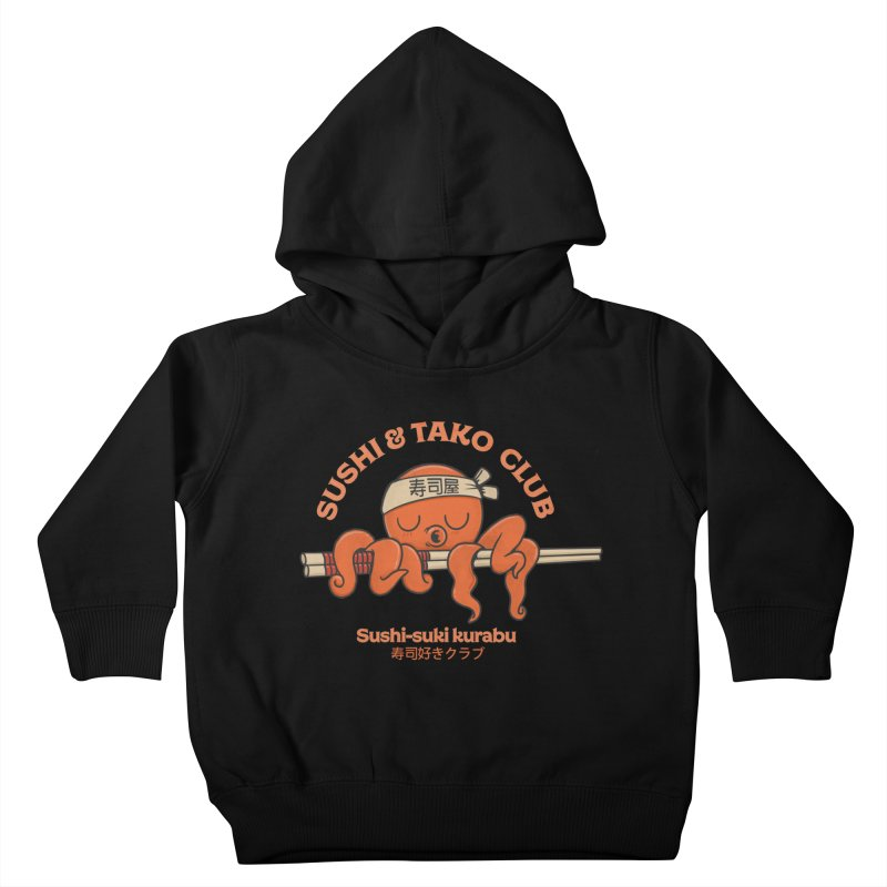 Sushi and Tako Club Kids Toddler Pullover Hoody by Pepe Rodríguez