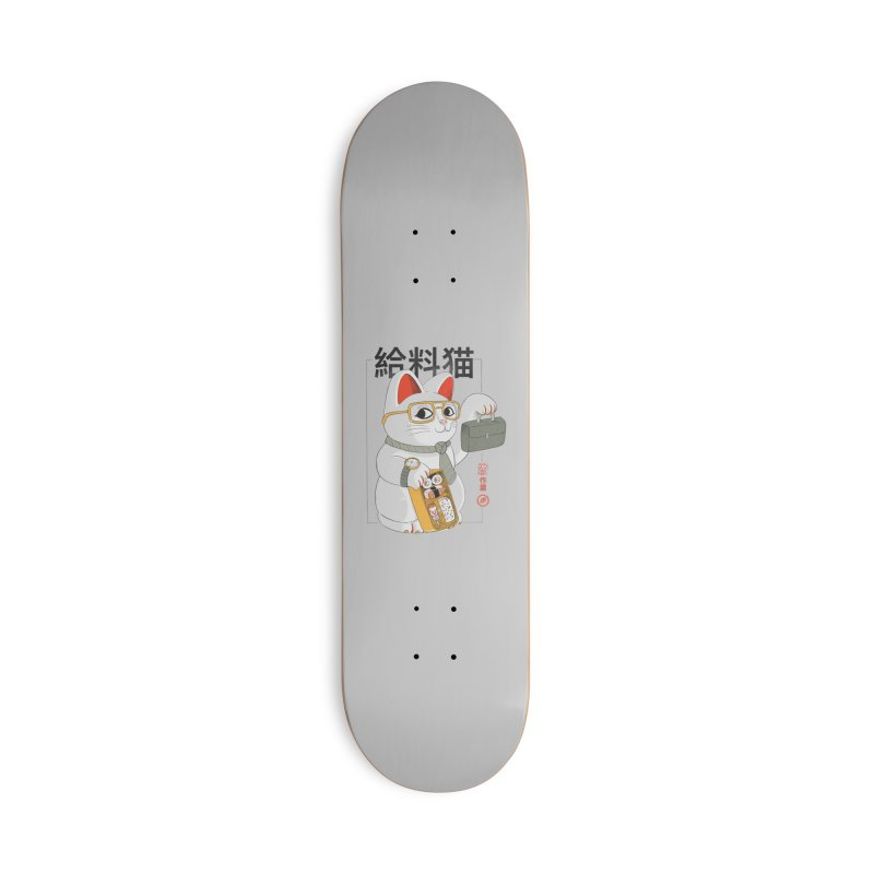 Salary Cat Accessories Skateboard by Pepe Rodríguez