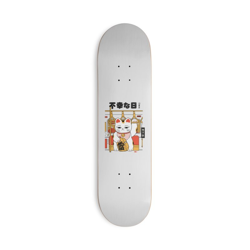 Not my lucky day Accessories Skateboard by Pepe Rodríguez