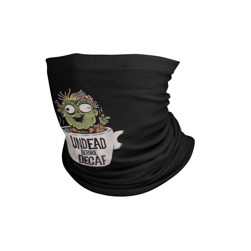 Undead Before Decaf Accessories Neck Gaiter by Pepe Rodríguez