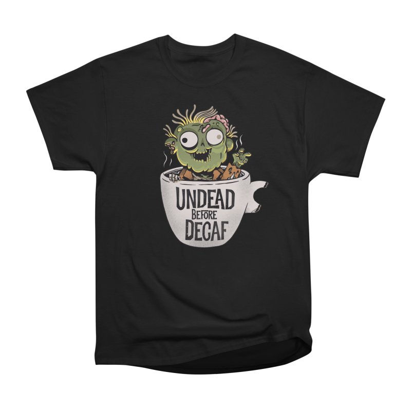 Undead Before Decaf Women's T-Shirt by Pepe Rodríguez