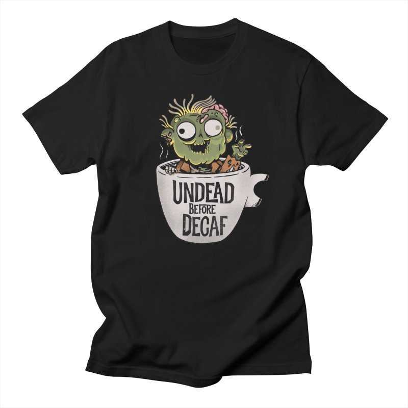 Undead Before Decaf Men's T-Shirt by Pepe Rodríguez
