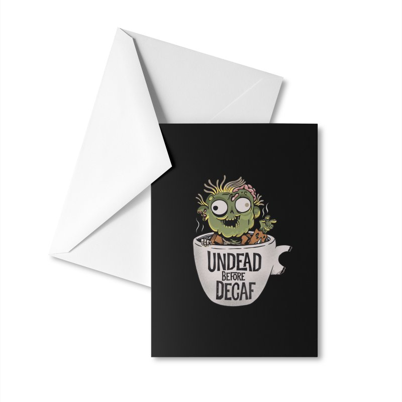 Undead Before Decaf Accessories Greeting Card by Pepe Rodríguez