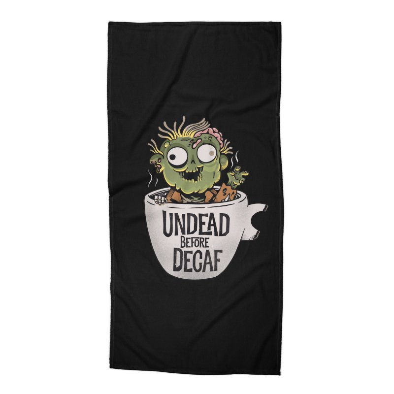 Undead Before Decaf Accessories Beach Towel by Pepe Rodríguez