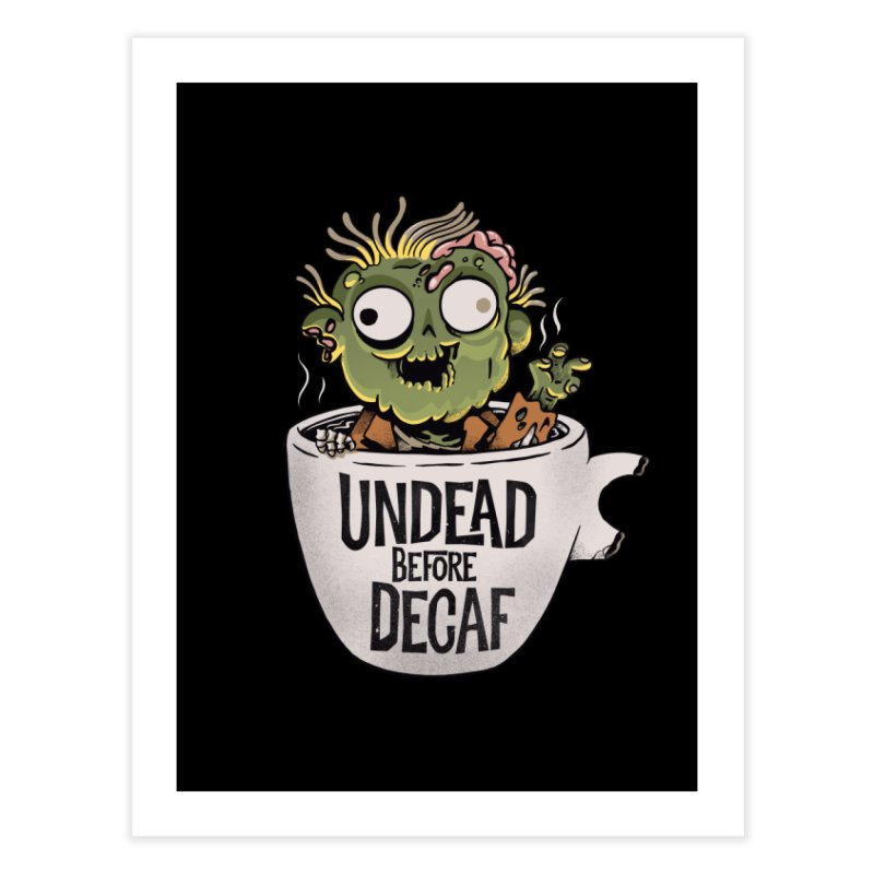 Undead Before Decaf Home Fine Art Print by Pepe Rodríguez