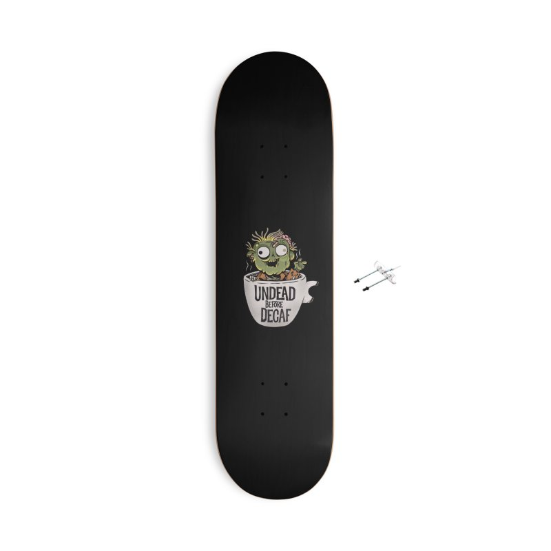 Undead Before Decaf Accessories Skateboard by Pepe Rodríguez