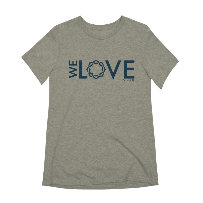 We Love Women's Extra Soft T-Shirt by Justin Whitcomb's Artist Shop