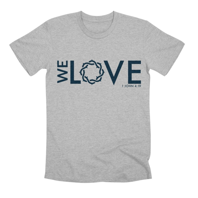 We Love Men's Premium T-Shirt by Justin Whitcomb's Artist Shop