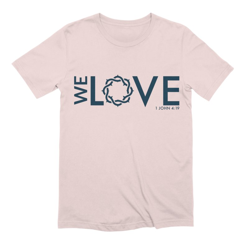 We Love Men's Extra Soft T-Shirt by Justin Whitcomb's Artist Shop