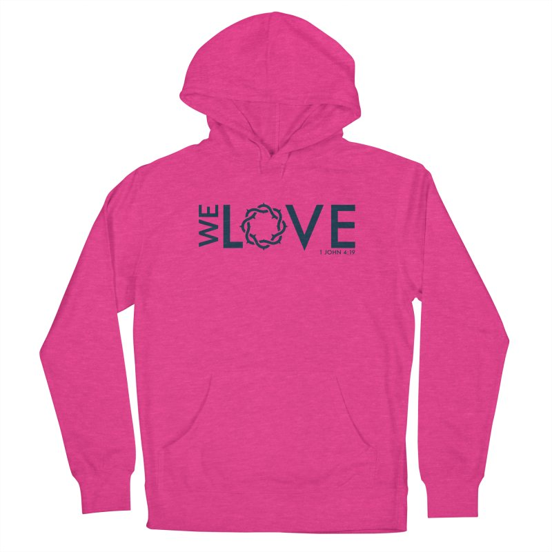 We Love Women's French Terry Pullover Hoody by Justin Whitcomb's Artist Shop
