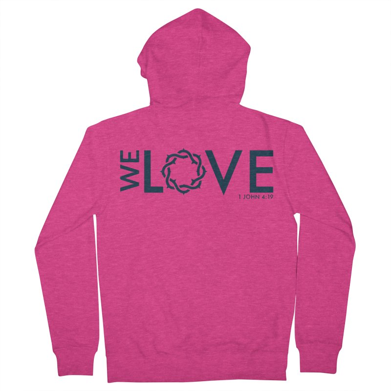 We Love Women's French Terry Zip-Up Hoody by Justin Whitcomb's Artist Shop