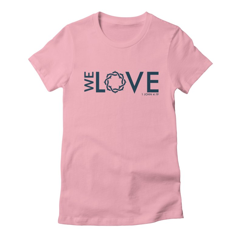 We Love Women's T-Shirt by Justin Whitcomb's Artist Shop
