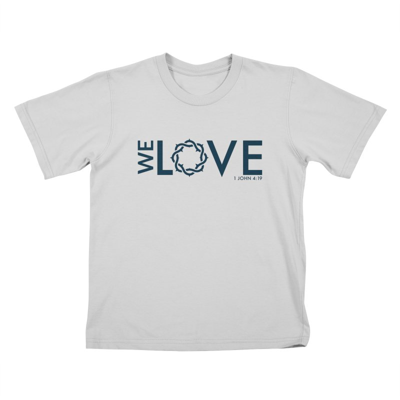 We Love Kids T-Shirt by Justin Whitcomb's Artist Shop