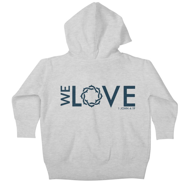 We Love Kids Baby Zip-Up Hoody by Justin Whitcomb's Artist Shop
