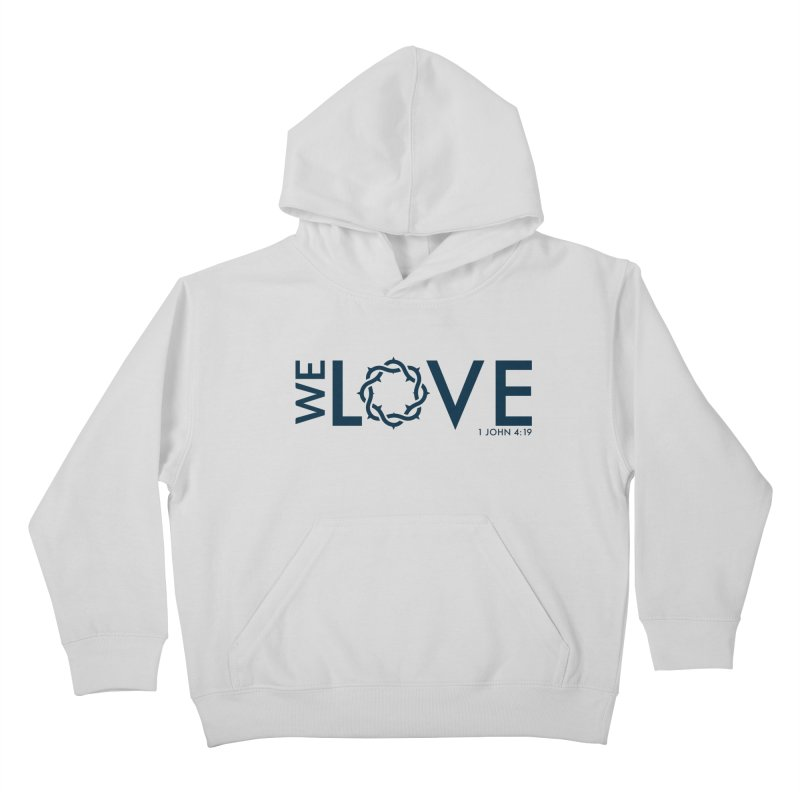 We Love Kids Pullover Hoody by Justin Whitcomb's Artist Shop