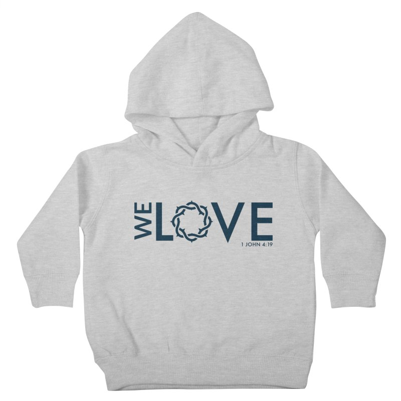 We Love Kids Toddler Pullover Hoody by Justin Whitcomb's Artist Shop