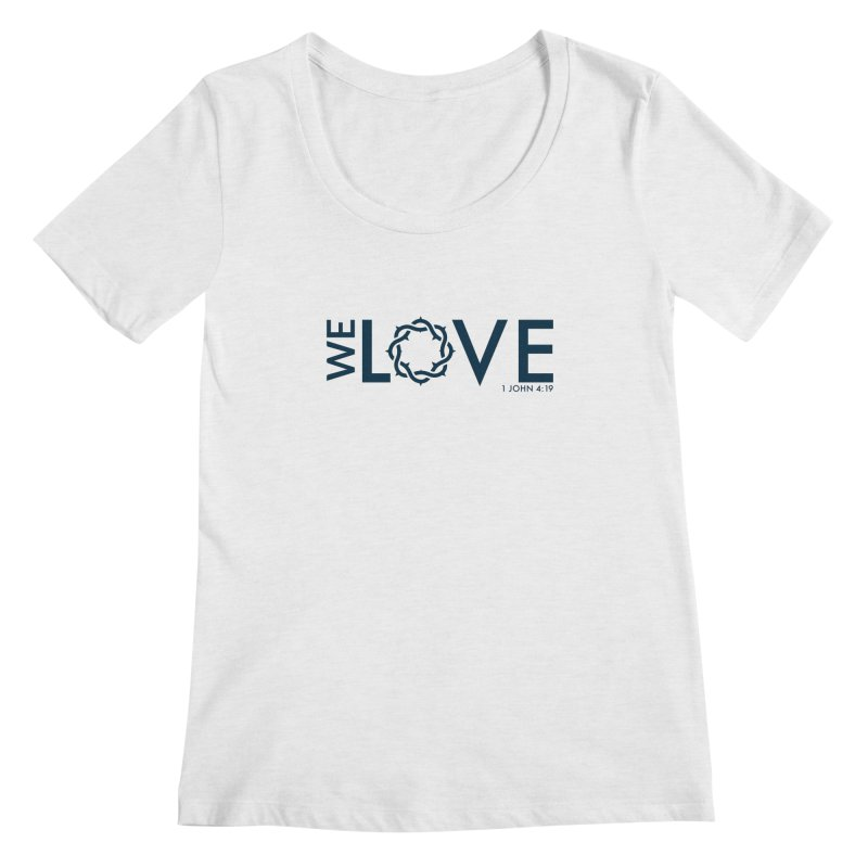 We Love Women's Regular Scoop Neck by Justin Whitcomb's Artist Shop