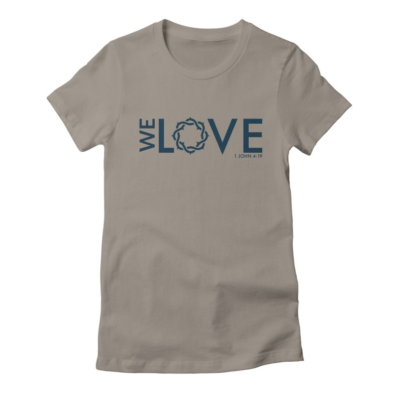 We Love Women's Fitted T-Shirt by Justin Whitcomb's Artist Shop