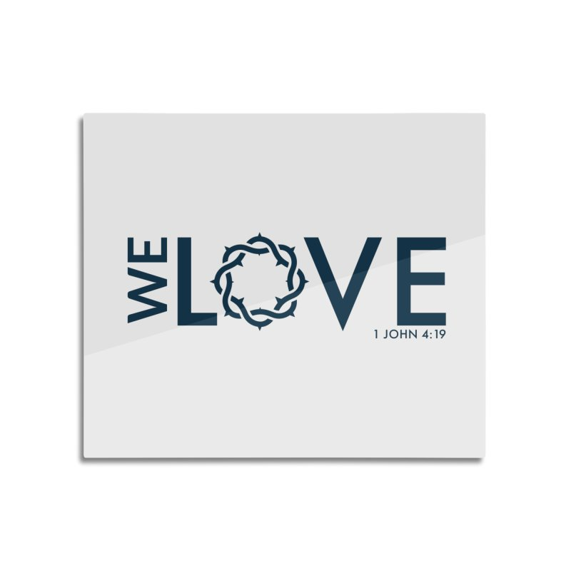 We Love Home Mounted Acrylic Print by Justin Whitcomb's Artist Shop