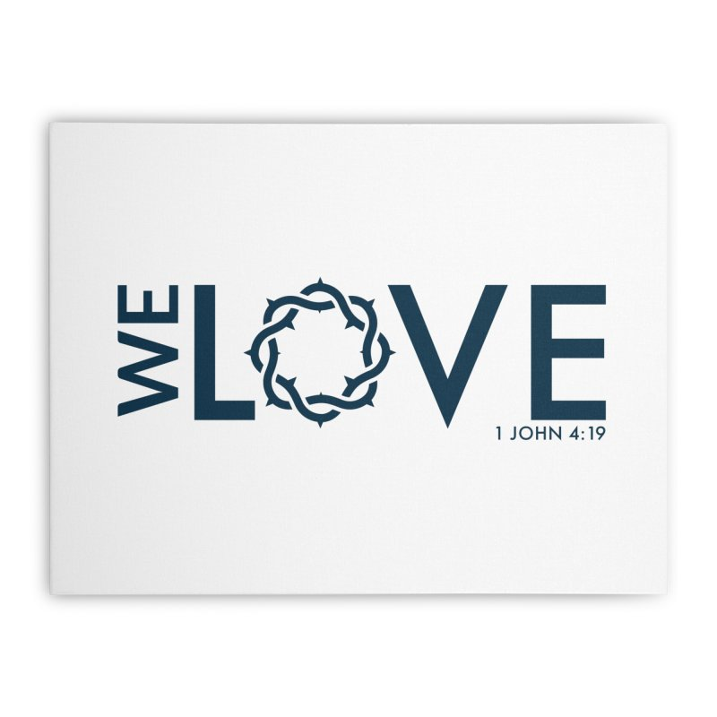 We Love Home Stretched Canvas by Justin Whitcomb's Artist Shop