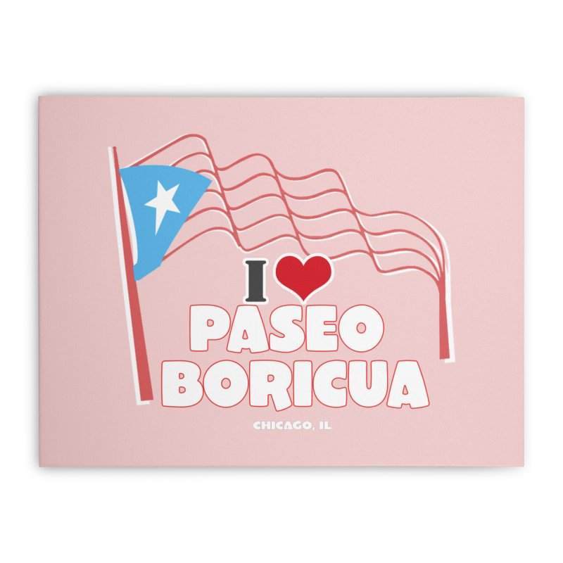 I LOVE PASEO BORICUA Home Stretched Canvas by PRCC Tiendita