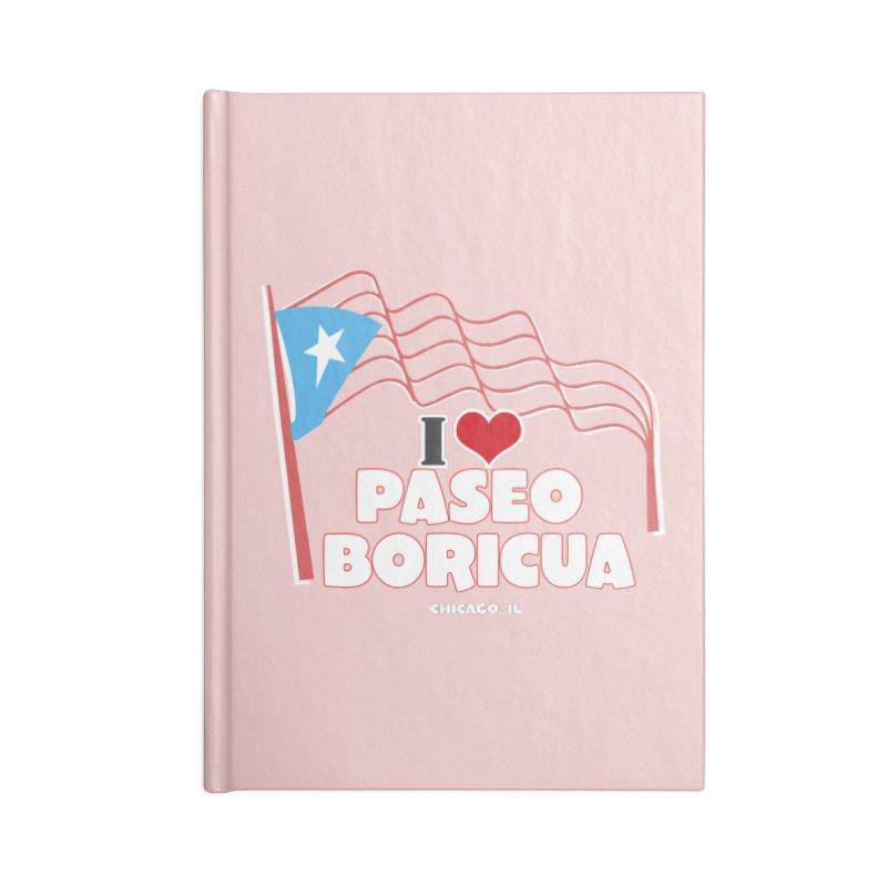 I LOVE PASEO BORICUA Accessories Notebook by PRCC Tiendita