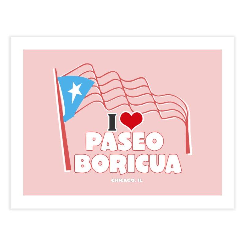I LOVE PASEO BORICUA Home Fine Art Print by PRCC Tiendita