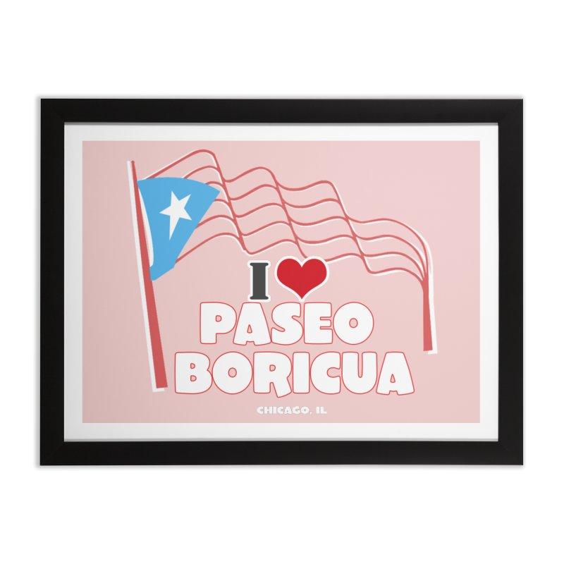 I LOVE PASEO BORICUA Home Framed Fine Art Print by PRCC Tiendita
