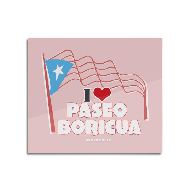 I LOVE PASEO BORICUA Home Mounted Acrylic Print by PRCC Tiendita