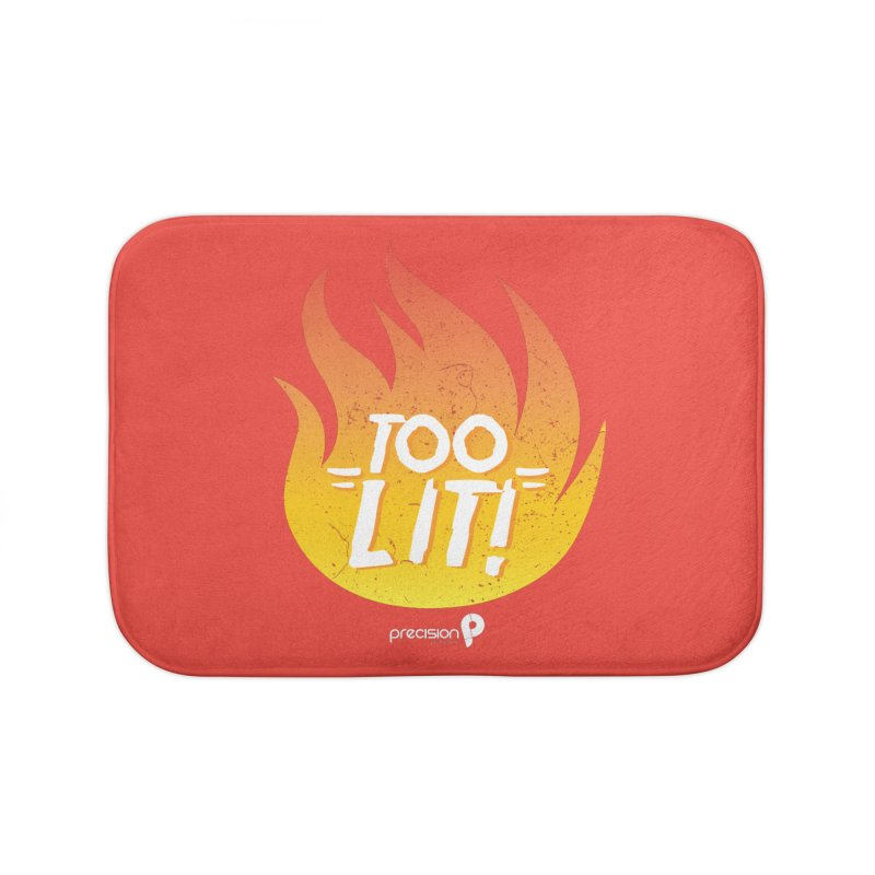 Too Lit Home Bath Mat by Precision Productions Artiste Shop