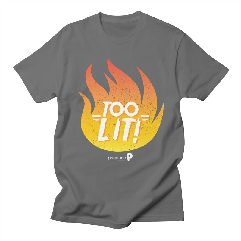 Too Lit Men's T-Shirt by Precision Productions Artiste Shop