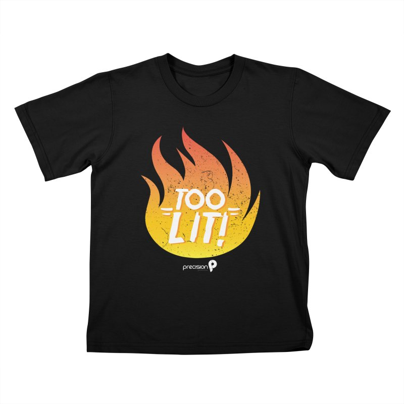 Too Lit Kids T-Shirt by Precision Productions Artiste Shop