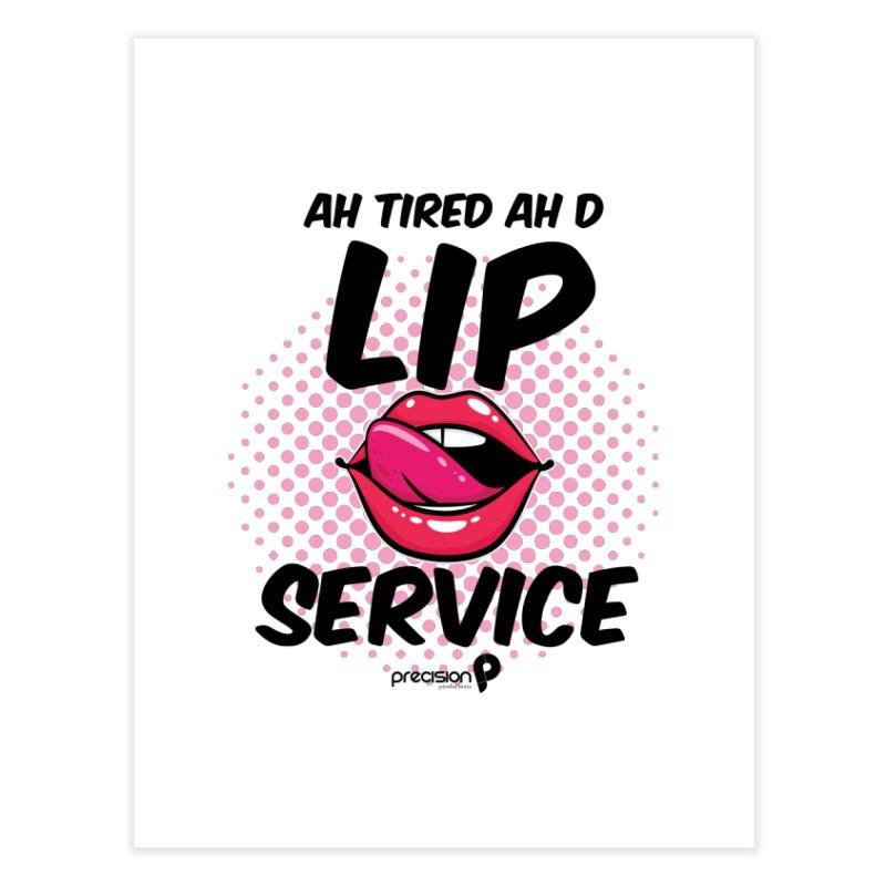 Lip Service Home Fine Art Print by Precision Productions Artiste Shop