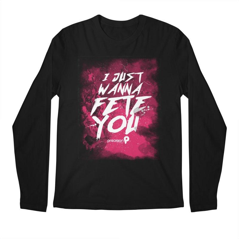 Fete You Men's Longsleeve T-Shirt by Precision Productions Artiste Shop