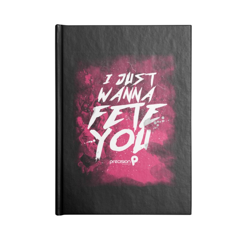 Fete You Accessories Lined Journal Notebook by Precision Productions Artiste Shop